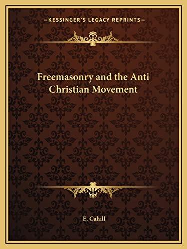 9781162605241: Freemasonry and the Anti Christian Movement