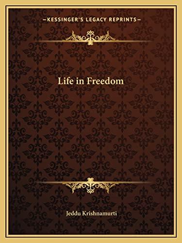 Life in Freedom: Krishnamurti, Jeddu