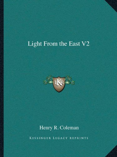9781162606446: Light From the East V2