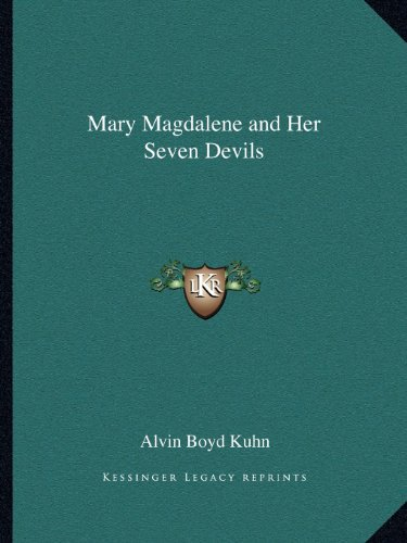 9781162606767: Mary Magdalene and Her Seven Devils