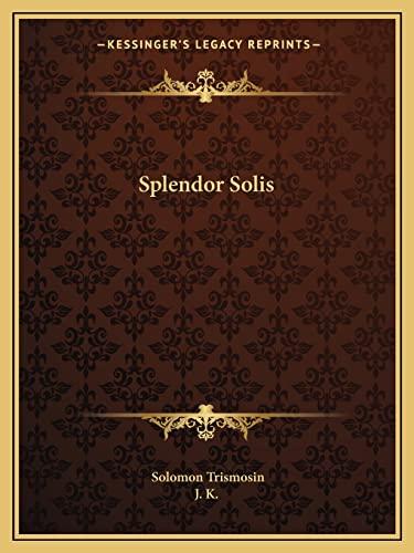 9781162606972: Splendor Solis