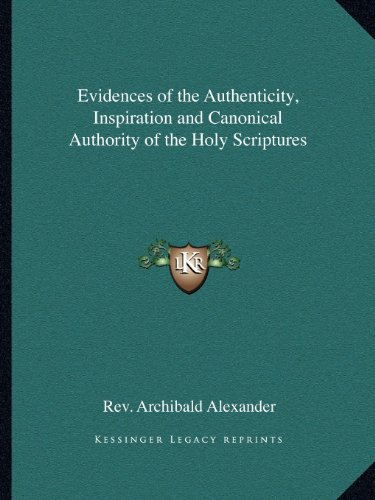 9781162607245: Evidences of the Authenticity, Inspiration and Canonical Authority of the Holy Scriptures