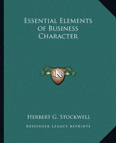 9781162607832: Essential Elements of Business Character