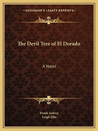 9781162608754: The Devil Tree of El Dorado: A Novel