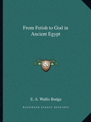 9781162608983: From Fetish to God in Ancient Egypt