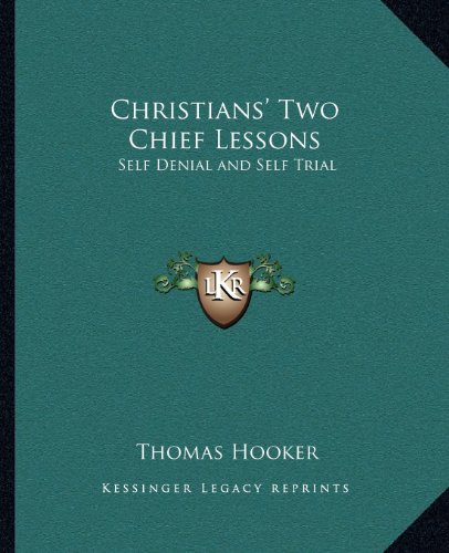 9781162609652: Christians' Two Chief Lessons: Self Denial and Self Trial