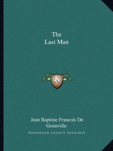 9781162609720: The Last Man