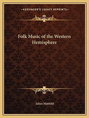 9781162609867: Folk Music of the Western Hemisphere