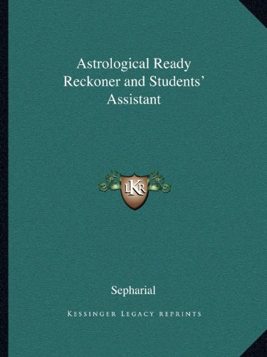 9781162610962: Astrological Ready Reckoner and Students' Assistant