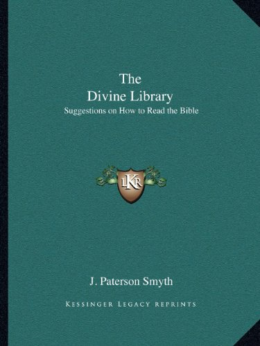 9781162611044: The Divine Library: Suggestions on How to Read the Bible