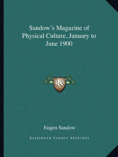 9781162611051: Sandow's Magazine of Physical Culture, January to June 1900