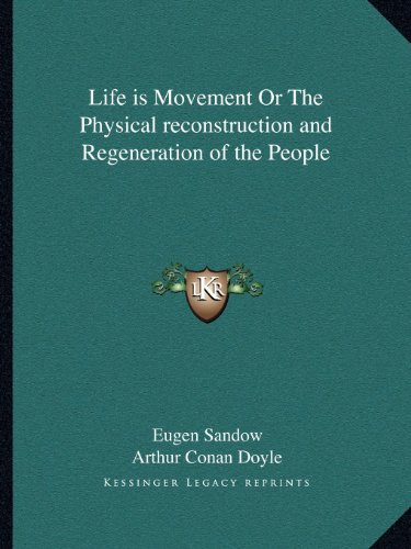 9781162611082: Life Is Movement or the Physical Reconstruction and Regeneration of the People (Kessinger Legacy Reprints)