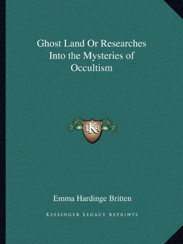 9781162611419: Ghost Land Or Researches Into the Mysteries of Occultism