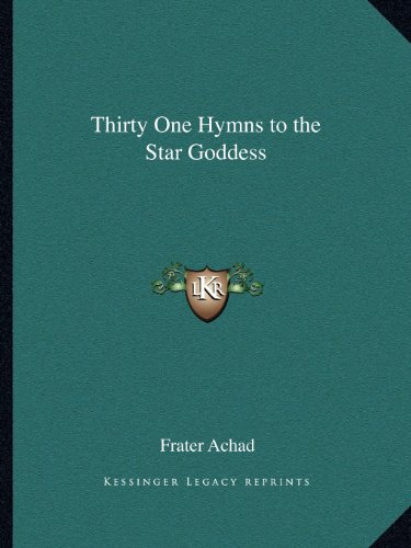 9781162612966: Thirty One Hymns to the Star Goddess