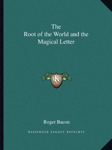 9781162612997: The Root of the World and the Magical Letter