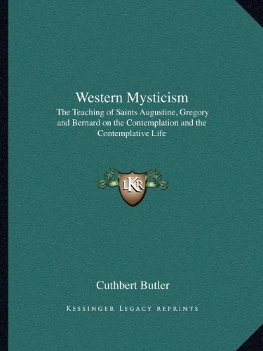 9781162613703: Western Mysticism: The Teaching of Saints Augustine, Gregory and Bernard on the Contemplation and the Contemplative Life