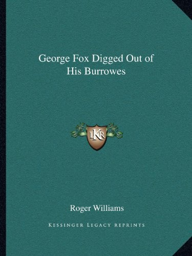 9781162614113: George Fox Digged Out of His Burrowes