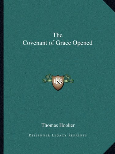 9781162614250: The Covenant of Grace Opened