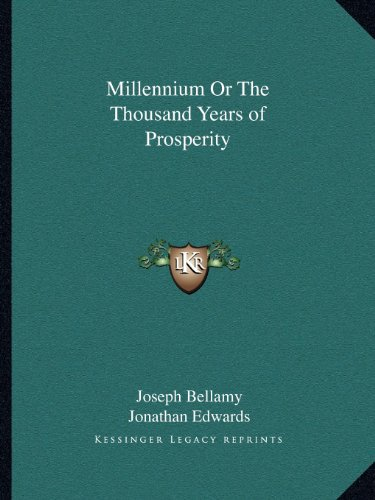 9781162614335: Millennium Or The Thousand Years of Prosperity