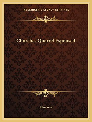9781162615127: Churches Quarrel Espoused