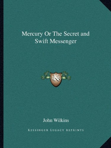 9781162615516: Mercury Or The Secret and Swift Messenger