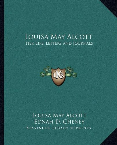 Louisa May Alcott: Her Life, Letters and Journals (116261630X) by Alcott, Louisa May