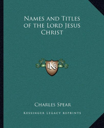 9781162616568: Names and Titles of the Lord Jesus Christ