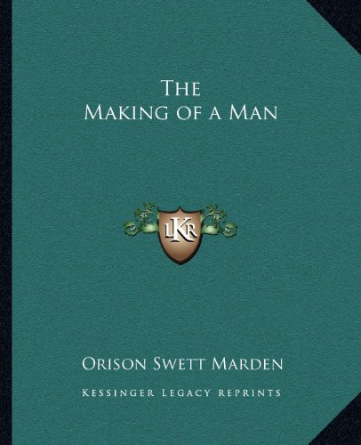 9781162616773: The Making of a Man