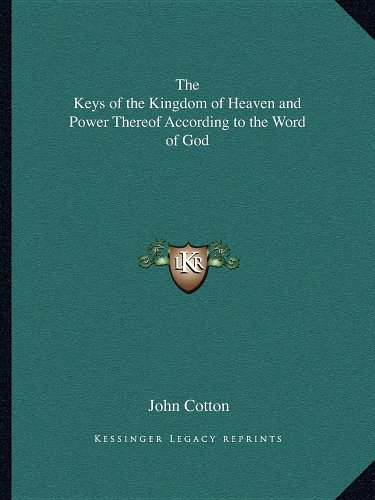 9781162617053: The Keys of the Kingdom of Heaven and Power Thereof According to the Word of God
