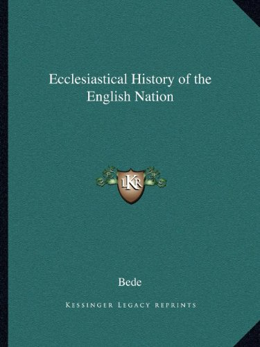 Ecclesiastical History of the English Nation (9781162617282) by Bede