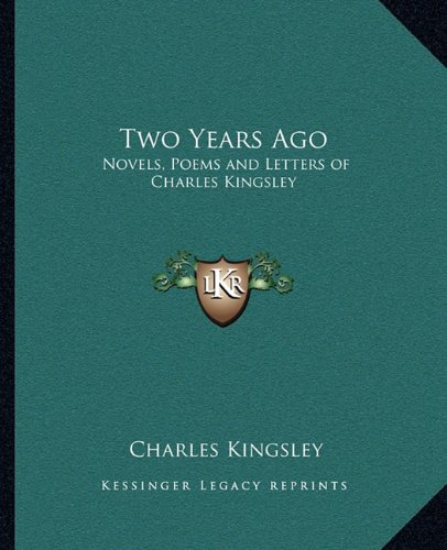 9781162617688: Two Years Ago: Novels, Poems and Letters of Charles Kingsley