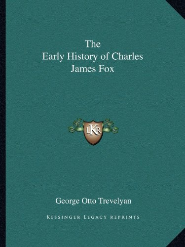 9781162617916: The Early History of Charles James Fox