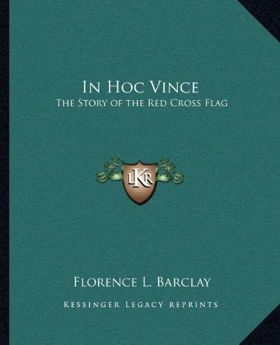 9781162618210: In Hoc Vince: The Story of the Red Cross Flag