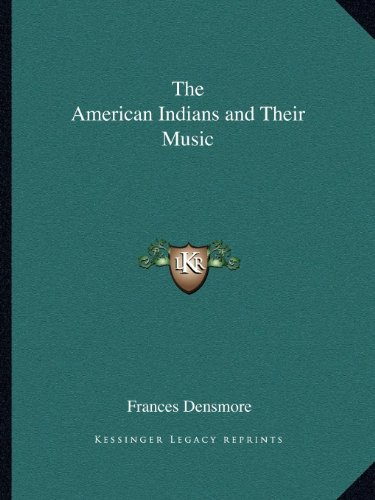 9781162619439: The American Indians and Their Music
