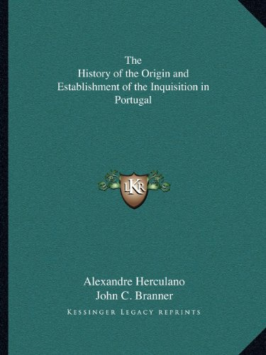 9781162620275: The History of the Origin and Establishment of the Inquisition in Portugal