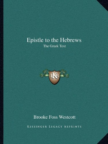 9781162620749: Epistle to the Hebrews: The Greek Text