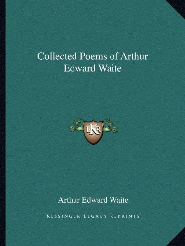 9781162621524: Collected Poems of Arthur Edward Waite