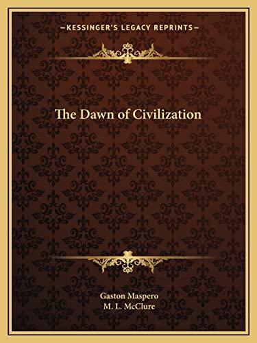 9781162622309: The Dawn of Civilization