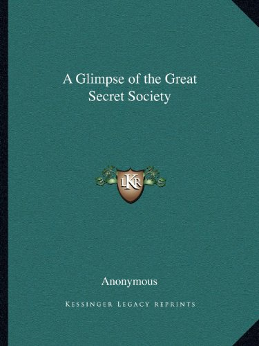 9781162622514: A Glimpse of the Great Secret Society