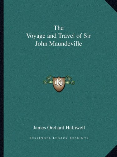 9781162622569: The Voyage and Travel of Sir John Maundeville