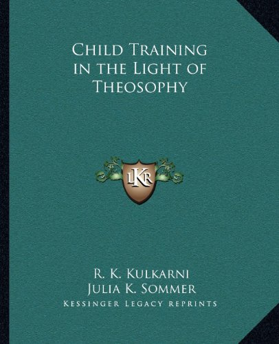9781162622743: Child Training in the Light of Theosophy