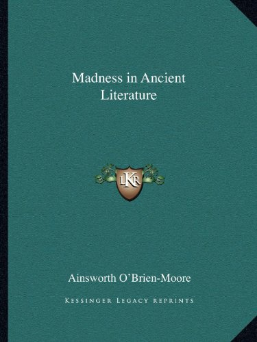 9781162622903: Madness in Ancient Literature