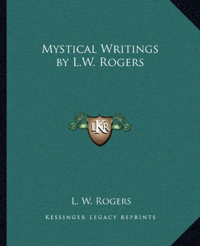 9781162623573: Mystical Writings by L.W. Rogers