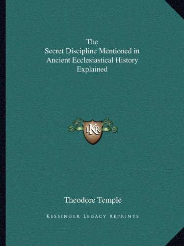 9781162623580: The Secret Discipline Mentioned in Ancient Ecclesiastical History Explained