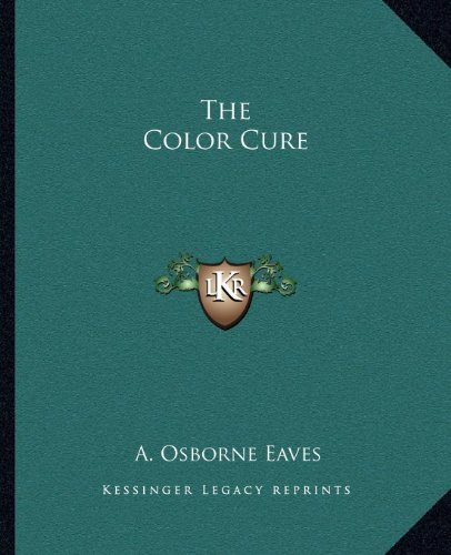 9781162624051: The Color Cure