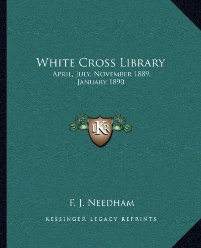 9781162624419: White Cross Library: April, July, November 1889, January 1890