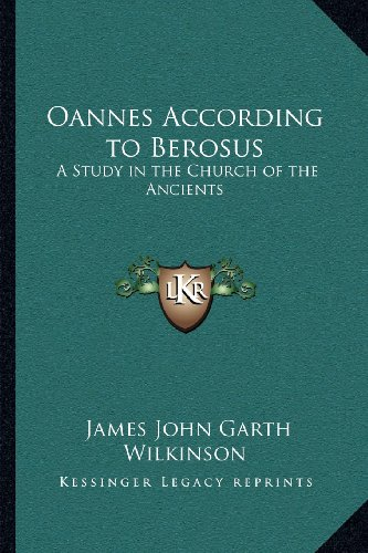 9781162624761: Oannes According to Berosus: A Study in the Church of the Ancients