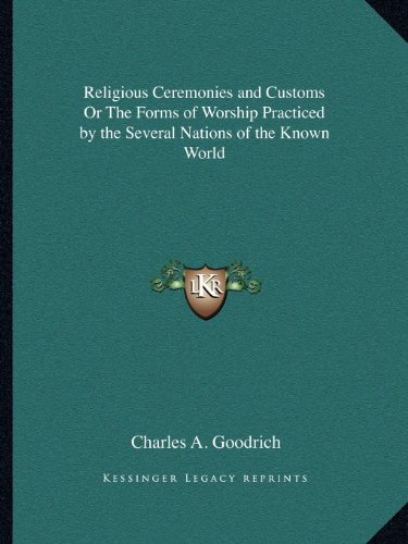9781162625065: Religious Ceremonies and Customs Or The Forms of Worship Practiced by the Several Nations of the Known World
