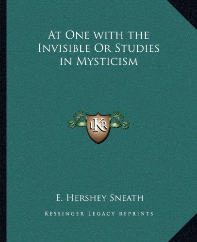 9781162625270: At One with the Invisible Or Studies in Mysticism