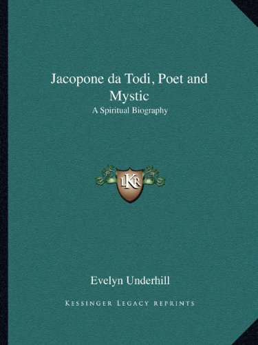 9781162625911: Jacopone da Todi, Poet and Mystic: A Spiritual Biography